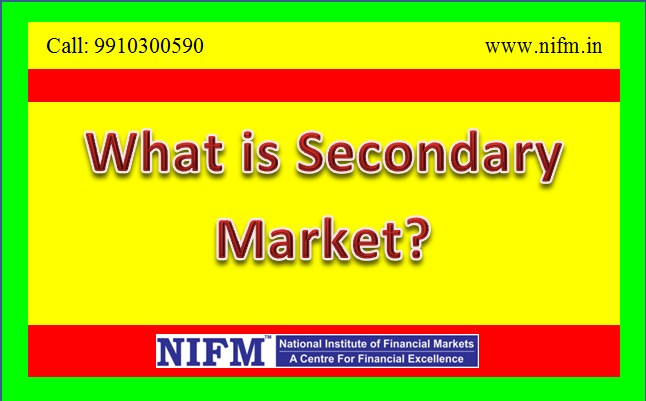 What is Secondary Market in Stock Market?